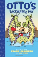 Otto's backwards day : a Toon Book