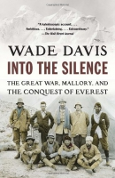 Into the silence : the Great War, Mallory, and the conquest of Everest