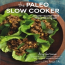 The paleo slow cooker : healthy, gluten-free meals the easy way