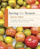 Saving the season : a cook's guide to home canning, pickling, and preserving