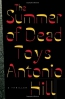 The Summer Of Dead Toys : A Thriller