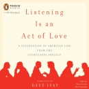 Listening is an act of love [CD book] : a celebration of American life from the StoryCorps Project.