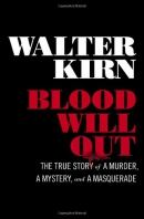 Blood will out : the true story of a murder, a mystery, and a masquerade