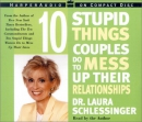 10 stupid things couples do to mess up their relationships [CD book]