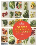 50 best plants on the planet : the most nutrient-dense fruits and vegetables, in 150 delicious recipes