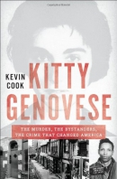 Kitty Genovese : the murder, the bystanders, the crime that changed America