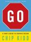 Go : A Kidd's Guide To Graphic Design