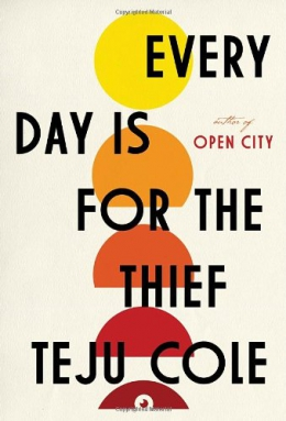 Every Day Is For The Thief : Fiction