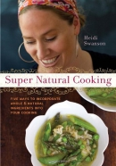 Super natural cooking : five ways to incorporate whole and natural foods into your cooking
