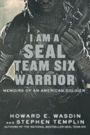 I am a SEAL Team Six warrior : memoirs of an American soldier
