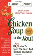 A 2nd helping of chicken soup for the soul [large print] : 101 more stories to open the heart and rekindle the spirit