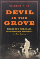 Devil in the grove : Thurgood Marshall, the Groveland Boys, and the dawn of a new America