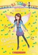 The Fashion Fairies #2: Claudia the Accessories Fairy: A Rainbow Magic Book