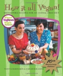 How it all vegan! : irresistible recipes for an animal-free diet
