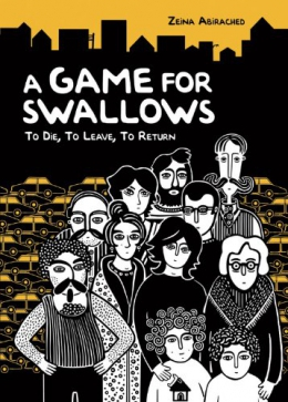 A Game For Swallows : To Die, To Leave, To Return
