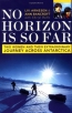 No Horizon Is So Far : Two Women And Their Extraordinary Journey Across Antarctica