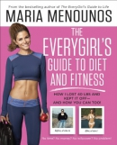The everygirl's guide to diet and fitness : how I lost 40 lbs and kept it off - and how you can too!