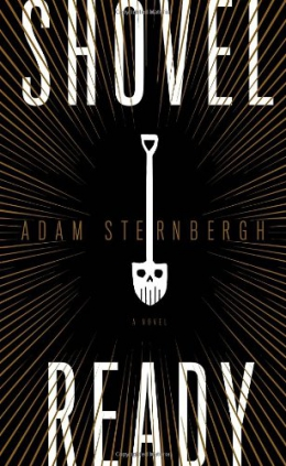 Shovel Ready : A Novel