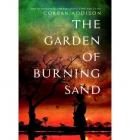The garden of burning sand [CD book] : a novel