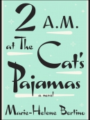 2 a.m. at The Cat's Pajamas [eBook] : a novel
