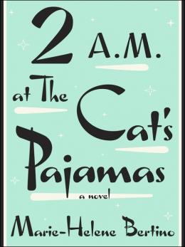 2 A.m. At The Cat's Pajamas [eBook] : A Novel