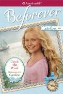Catch the Wind: My Journey with Caroline