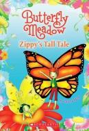 Butterfly Meadow #8: Zippy's Tall Tale
