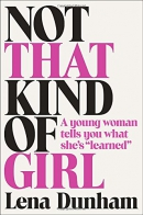 Not that kind of girl [CD book] : a young woman tells you what she's