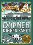 Donner Dinner Party.
