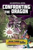 Confronting the Dragon: Book Three in the Gameknight999 Series: An Unofficial Minecrafter's Adven