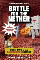 Battle for the Nether: Book Two in the Gameknight999 Series: An Unofficial Minecrafter's Adventur