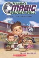 Frankie's Magic Soccer Ball #2: Frankie vs. The Rowdy Romans