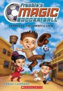 Frankie's Magic Soccer Ball #3: Frankie vs. the Cowboy's Crew