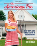 Ms. American Pie : buttery good pie recipes and bold tales from the American Gothic house
