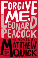 Forgive me, Leonard Peacock : a novel