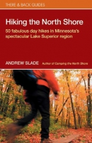 Hiking the north shore : 50 fabulous day hikes in Minnesota's spectacular Lake Superior region