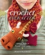 Crochet Ever After : 18 Crochet Projects Inspired By Classic Fairy Tales