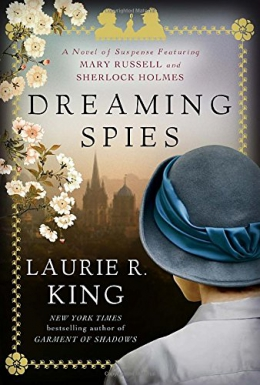 Dreaming Spies : A Novel Of Suspense Featuring Mary Russell And Sherlock Holmes