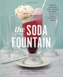 The soda fountain : floats, sundaes, egg creams & more-- flavors and traditions of an American original