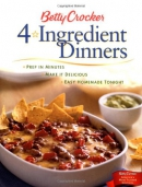 Betty Crocker 4-ingredient dinners : prep in minutes, make it delicious, easy homemade tonight