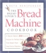 The Bread Lover's Bread Machine Cookbook : A Master Baker's 300 Favorite Recipes For Perfect-every-time Bread, From Every Kind Of Machine