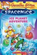 Geronimo Stilton Spacemice #3: Ice Planet Adventure