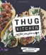 Thug Kitchen : Eat Like You Give A F*ck.