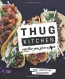 Thug Kitchen : eat like you give a f*ck