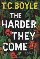 The harder they come : a novel