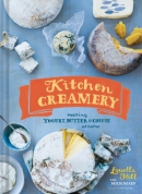 Kitchen creamery : making yogurt, butter & cheese at home