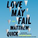 Love may fail [CD book] : a novel