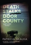 Death stalks Door County : a Dave Cubiak Door County mystery