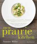 New prairie kitchen : stories and seasonal recipes from chefs, farmers, and artisans of the Great Plains