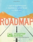 Roadmap : The Get-it-together Guide For Figuring Out What To Do With Your Life